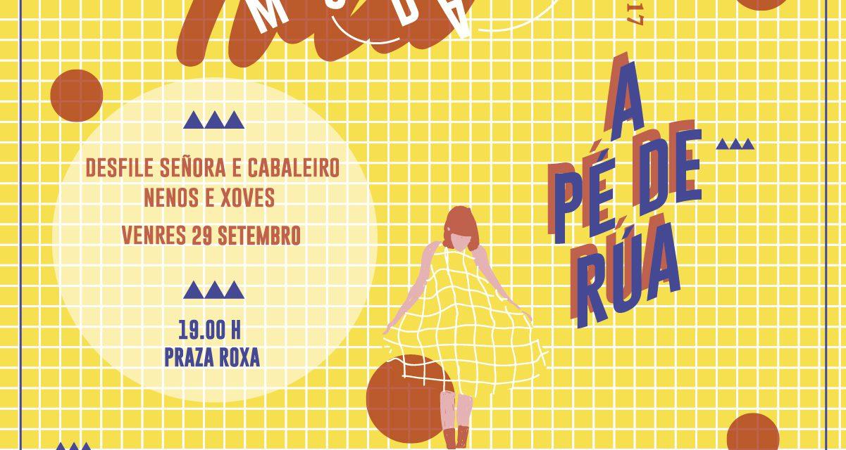 O desfile Moda a Pé de Rúa celebrarase o 29 de setembro