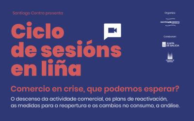 A crise da COVID-19 e o comercio, nun ciclo de sesións en liña organizado por Santiago Centro